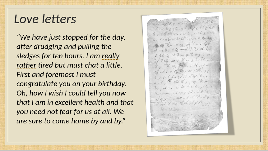 """A letter from Nils Strindberg to Anna Charlier, written in shorthand. The text reads """"We have just stopped for the day, after drudging and pulling the sledges for ten hours. I am really rather tired but must chat a little. First and foremost I must congratulate you on your birthday. Oh. how I wish I could tell you now that I am in excellent health and that you need not fear for us at all. We are sure to come home by and by."""""""