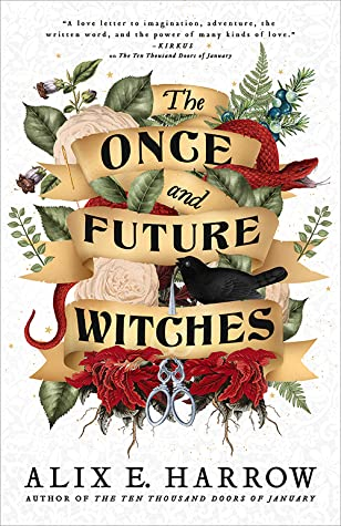 Book cover 'the once and future witches' by Alix E. Harrow