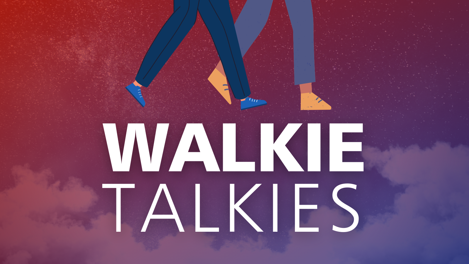 Walkie Talkies- a new podcast!