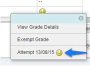 Mousing over the exclamation point against a student's attempt reveals an arrow icon. Clicking this opens a drop down menu of options, including the 'Attempt dd/mm/yy' at the bottom (highlighted)