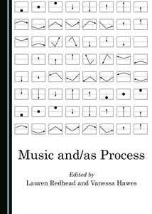 New Publication: Dr Vanessa Hawes and Dr Lauren Redhead 'Music and/as Process'