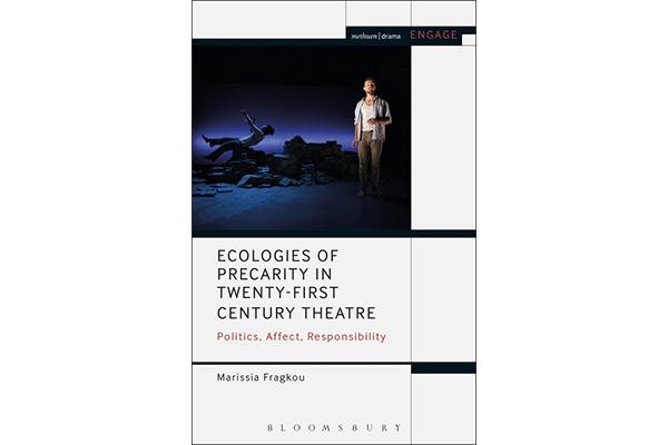 Ecologies of Precarity in Twenty-First Century Theatre