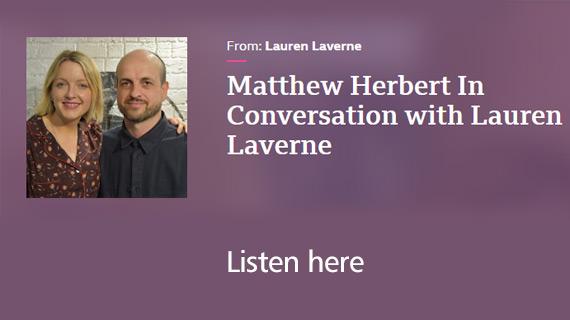 Matthew Herbert speaks to Lauren Laverne on Radio One