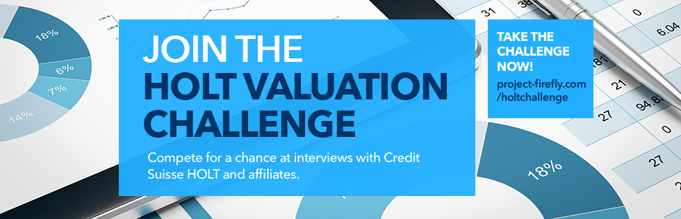 The Credit Suisse HOLT Valuation Challenge (Open to all BA, MA, MBA and PhD students)