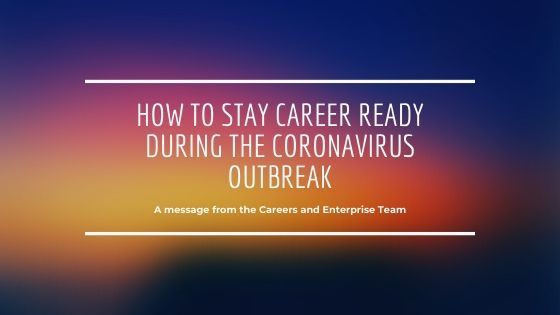 How to stay career ready during the Coronavirus Outbreak