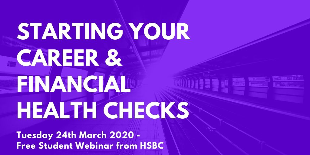 Starting your career and being financially aware - A free webinar with HSBC on 24th March 2020.