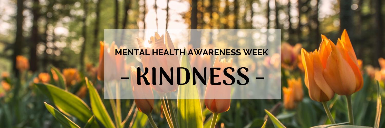 Mental Health Awareness Week (18th - 24th May)
