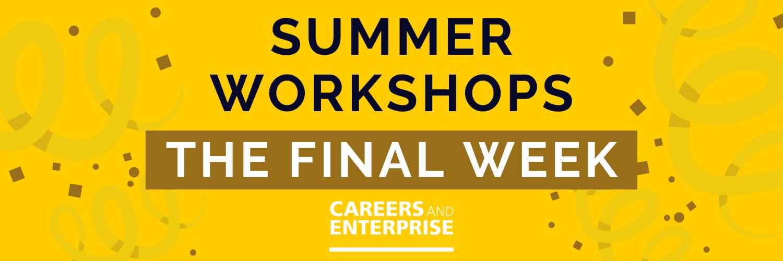 Summer Workshops: The Final Week