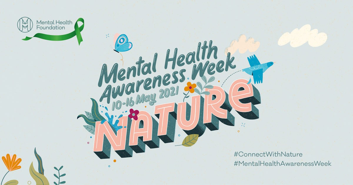 Mental Health Awareness Week - Connect With Nature